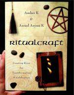 Ritualcraft: Creating Rites for Transformation & Celebration
