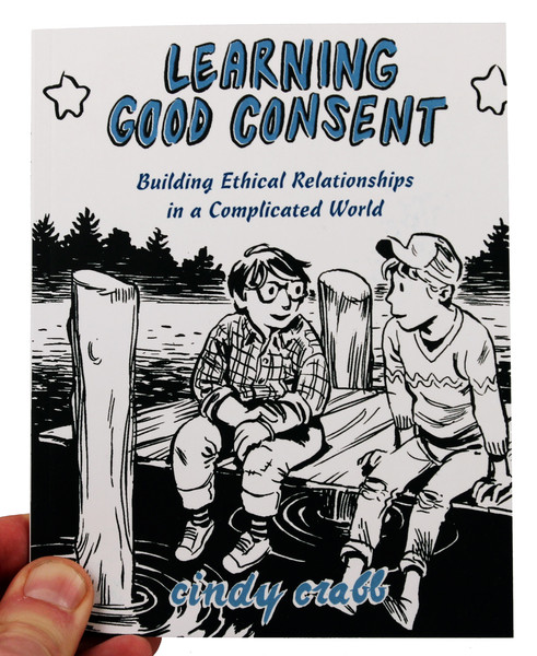 Cover of Learning Good Consent: Building Ethical Relationships in a Complicated World which features two kids sitting on a dock, feet over the water