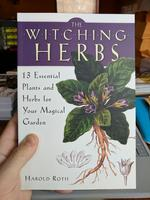 Witching Herbs: 13 Essential Plants and Herbs for Your Magical Garden
