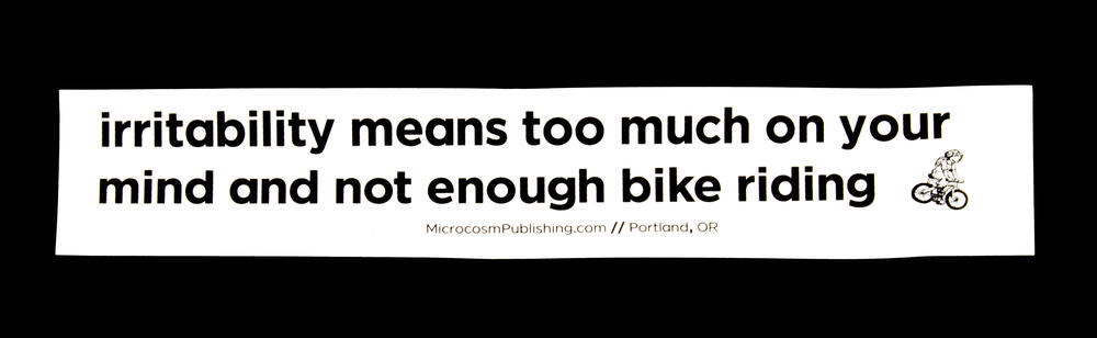Sticker #225: Irritability means too much on your mind and not enough bike riding