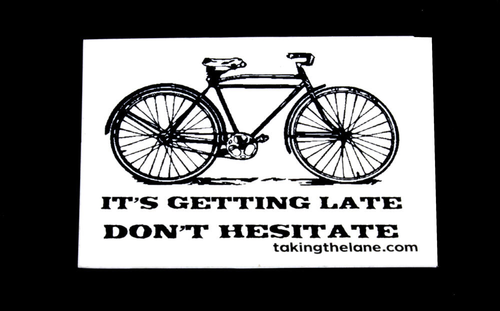 Sticker #348: It's Getting Late, Don't Hesitate