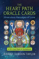 The Heart Path Oracle Cards: Miraculous Messages of Love (2nd Edition)