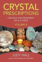 Crystal Prescriptions Volume 8: Crystals for Prosperity - An A-Z Guide