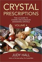 Crystal Prescriptions Volume 4: The A-Z Guide To Chakra and Kundalini Awakening Crystals