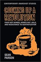 Cooking Up a Revolution: Food not Bombs, Homes not Jails, and Resistance to Gentrification