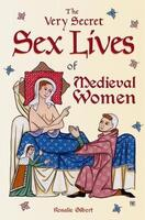 The Very Secret Sex Lives of Medieval Women