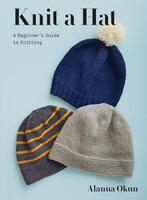 Knit a Hat: A Beginner's Guide to Knitting