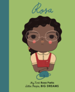 Rosa: My First Rosa Parks (Little People, BIG DREAMS)