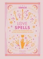 Cosmopolitan Love Spells: Rituals and Incantations for Getting the Relationship You Want