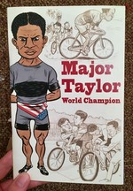 Major Taylor: World Champion NEW COVER, please post new cover when this is received!