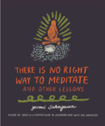 There Is No Right Way to Meditate: And Other Lessons
