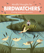 Mindful Thoughts for Birdwatchers: Finding awareness in nature