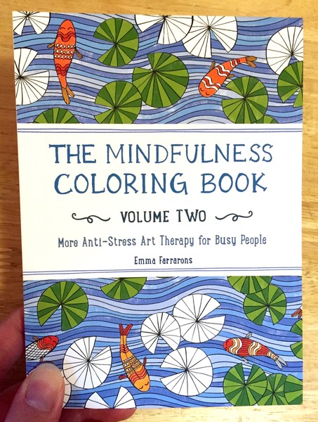 The Mindfulness Coloring Book Volume Two More Anti Stress Art Therapy For Busy People