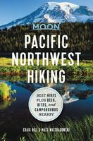 Moon Pacific Northwest Hiking: Best Hikes plus Beer, Bites, and Campgrounds Nearby