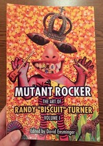 "Mutant Rocker: The Art of Randy ""Biscuit"" Turner, Volume 1"
