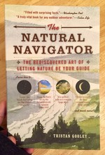 Natural Navigator: The Rediscovered Art of Letting Nature Be Your Guide