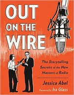 Out on the Wire: The Storytelling Secrets of the New Radio Masters
