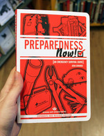 Preparedness Now: An Emergency Survival Guide