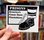 Sticker #150: Prisons: America's Finest Slave Plantations