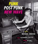 Punk, Post Punk, New Wave: Onstage, Backstage, In Your Face, 1977-1989