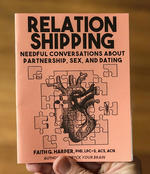 Relationshipping: An Introduction to Conversations About Partnership, Sex, and Dating