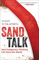 Sand Talk: How Indigenous Thinking Can Save the World