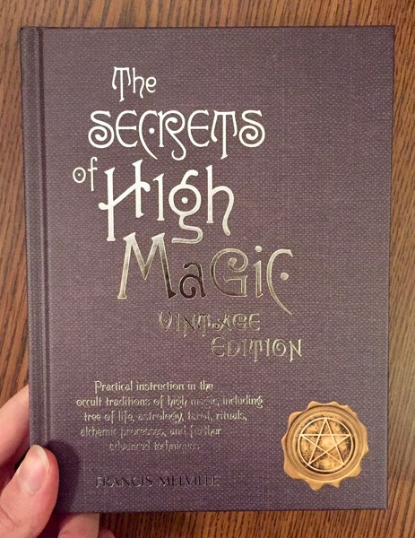 Secrets of High Magic: Practical Instruction in the Occult Traditions of  High Magic, Including Tree of Life, Astrology, Tarot, Rituals, Alchemic
