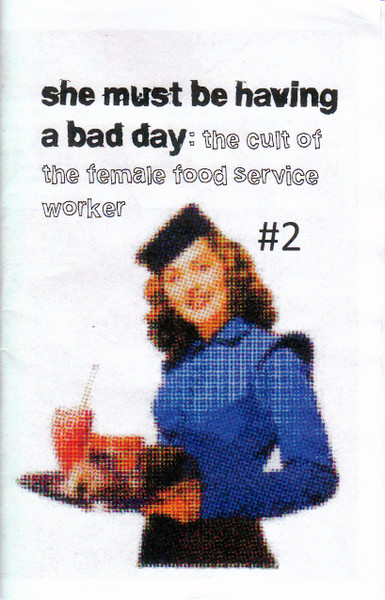 She Must Be Having A Bad Day: The Cult of the Female Food Service Worker #2