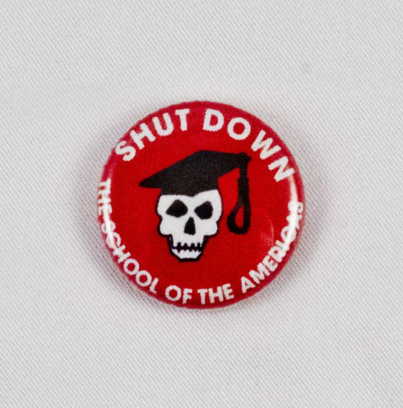 Pin #006: Shut Down the School of the Americas