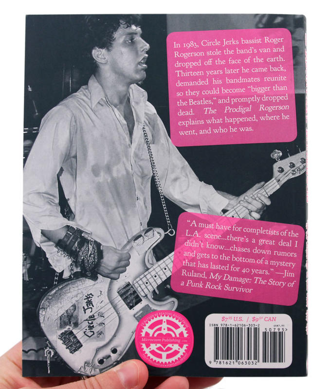 The Prodigal Rogerson: The Tragic, Hilarious, and Possibly Apocryphal Story of Circle Jerks Bassist Roger Rogerson in the Golden Age of LA Punk, 1979-1996 image #3