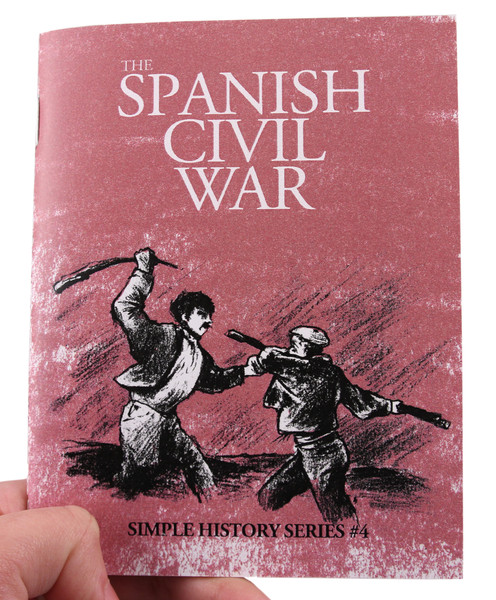 Four Years Of War In Microcosm >> The Spanish Civil War Microcosm Publishing