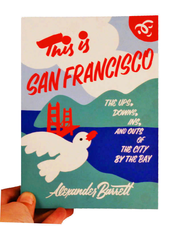 This is San Francisco: The Ups, Downs, Ins, and Outs of the City by the Bay image #8
