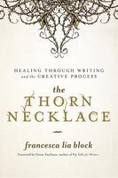 The Thorn Necklace: Healing Through Writing and the Creative Process