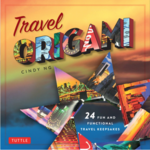 Travel Origami: 24 Fun and Functional Travel Keepsakes