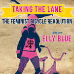 Taking The Lane: The Feminist Bicycle Revolution (Audio)