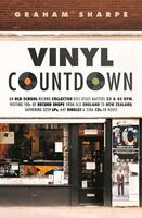 Vinyl Countdown: An Old School Record Collector Disc-usses Matters 33 & 45 RPM, Visiting 100s of Record Shops from Old England to New Zealand, Gathering 3259 LPs, 647 Singles & 2386 CDs en Route