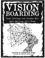 Vision Boarding: Goal Setting for People Who Hate Writing Shit Down
