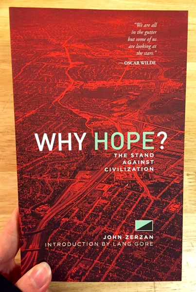 Why Hope The Stand Against Civilization Microcosm Publishing