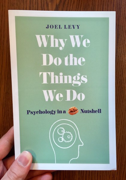 Why We Do The Things We Do Psychology In A Nutshell Microcosm