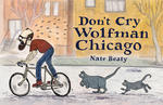 Don't Cry Wolfman Chicago