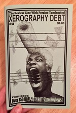Xerography Debt #41: The Review Zine With Perzine Tendencies