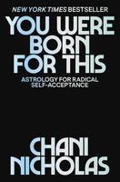You Were Born for This: Astrology for Radical Self Acceptance