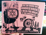You Can Work Any Hundred Hours a Week (In Your Underwear)!!: The Story of Microcosm Publishing